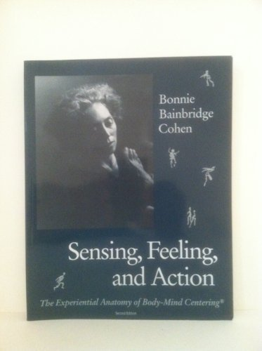 Sensing, Feeling and Action: Bonnie Bainbridge Cohen