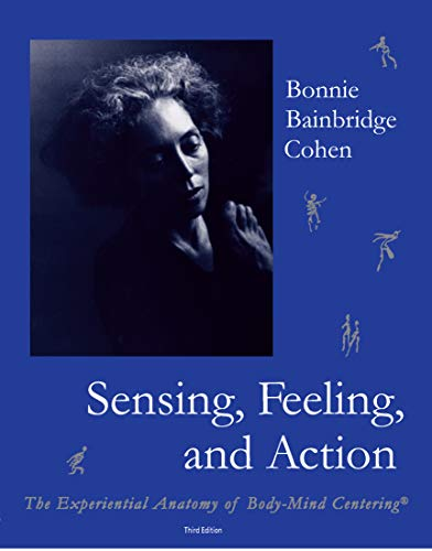 9780937645147: Sensing: The Experiential Anatomy of Body-Mind Centering(r)