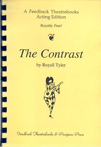 The Contrast: (1787) by Tyler, Royall: Royall Tyler