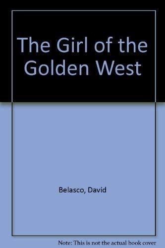 The Girl of the Golden West: Belasco, David