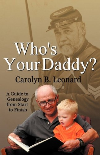 9780937660591: Who's Your Daddy? A Guide to Genealogy from Start to Finish