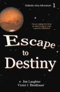 9780937660690: Escape to Destiny
