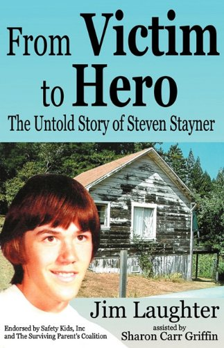 9780937660867: From Victim to Hero: The Untold Story of Steven Stayner