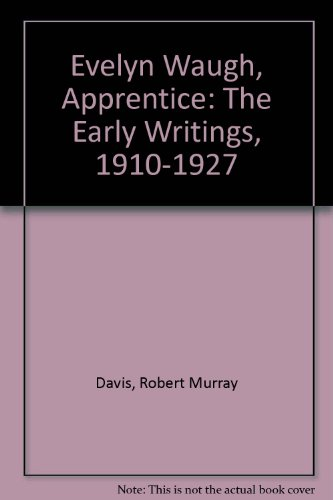 9780937664704: Evelyn Waugh, Apprentice: The Early Writings, 1910-1927