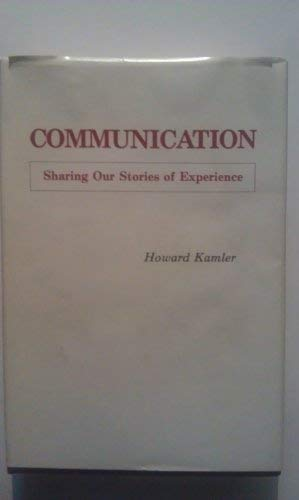 Communication, Sharing Our Stories of Experience: Howard Kamler