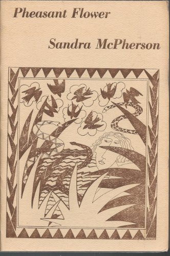 PHEASANT FLOWER.: McPherson, Sandra.