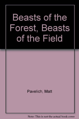 9780937669433: Beasts of the Forest, Beasts of the Field