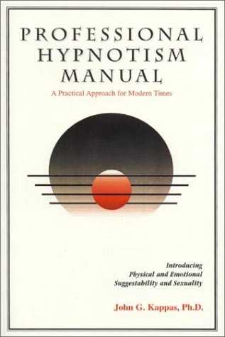 9780937671535: Professional hypnotism manual: Introducing physical and emotional suggestibility and sexuality