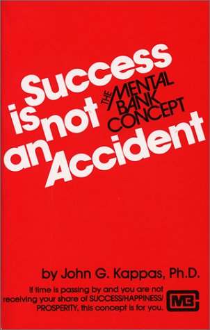 9780937671658: Success is Not an Accident: The Mental Bank Concept