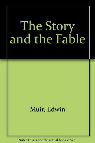 The Story and the Fable: Muir, Edwin