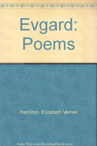 Evgard a Collection of Poems: Hamilton, Elizabeth Verner