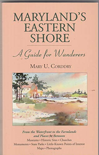 Maryland's Eastern Shore: A Traveler's Guide: Mary U. Corddry