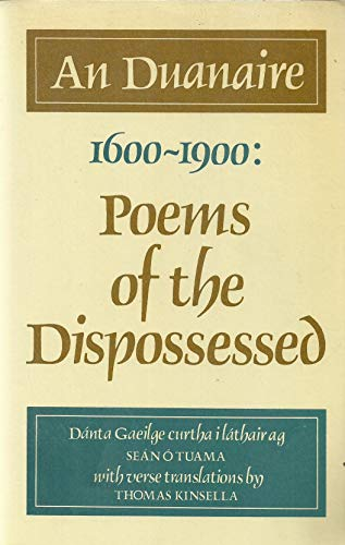 An Duanaire 1600-1900: Poems of the Dispossessed: Sean O, Editor,