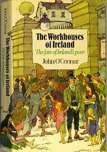 9780937702154: The Workhouses of Ireland: The Fate of Ireland's Poor