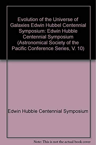 Evolution of the Universe of Galaxies: Edwin Hubble Centennial Symposium [Astronomical Society of ...