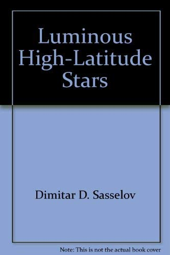 Luminous High-Latitude Stars [Astronomical Society of the Pacific Conference Series, Vol. 45]: ...