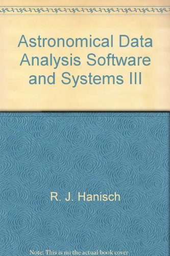 Astronomical Data Analysis Software and Systems III [Astronomical Society of the Pacific Conference...