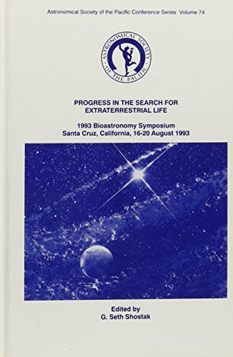 9780937707937: Progress in the Search for Extraterrestrial Life: Proceedings of the Bioastronomy Symposium 1993 Santa Cruz, California (Conference Series Vol, 74)