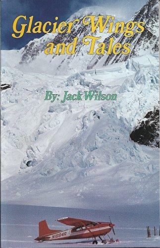 Glacier Wings and Tales: Wilson, Jack