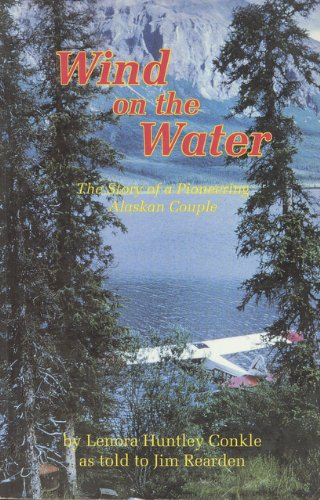 Wind on the Water: The Story of: Lenora Huntley Conkle,