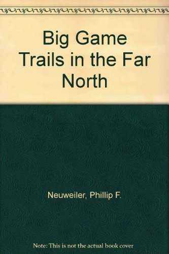9780937708200: Big Game Trails in the Far North