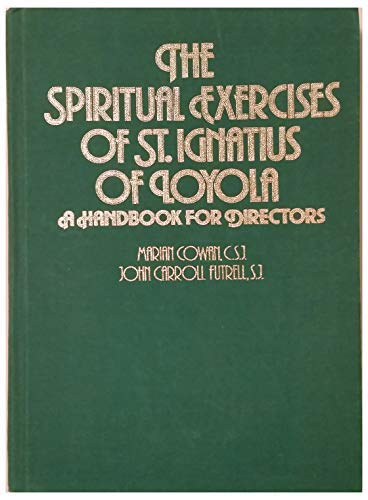 The Spiritual Exercises of St. Ignatius of: Marian Cowan