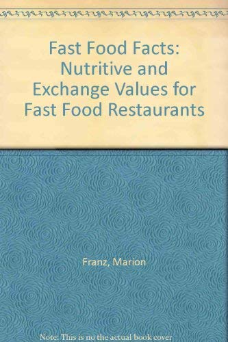 9780937721216: Fast Food Facts: Nutritive and Exchange Values for Fast Food Restaurants (Wellness and nutrition library)