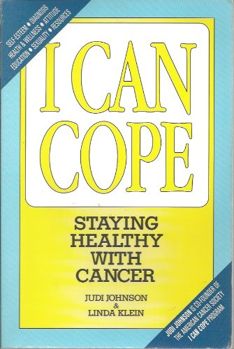 I Can Cope: Staying Healthy With Cancer: Johnson, Judi & Klein, Linda