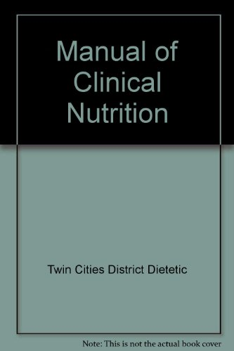9780937721544: Manual of Clinical Nutrition