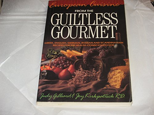 9780937721810: European Cuisine from the Guiltless Gourmet: Greek, English, German, Russian and Scandinavian Recipes for the Health-Conscious Cook