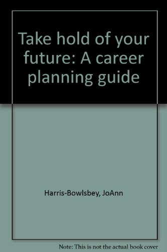 9780937734025: Take hold of your future: A career planning guide