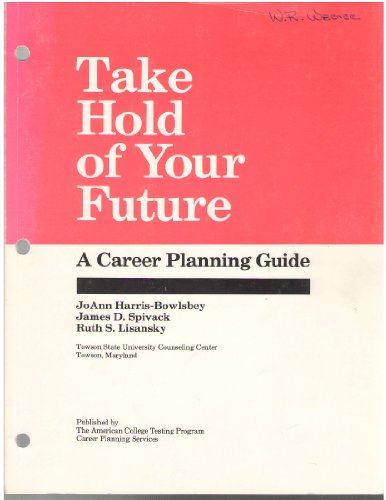 9780937734117: Take hold of your future: A career planning guide