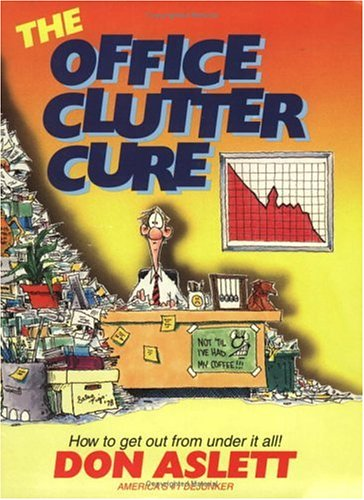 9780937750087: Office Clutter Cure: How to Get Out from Under It All!