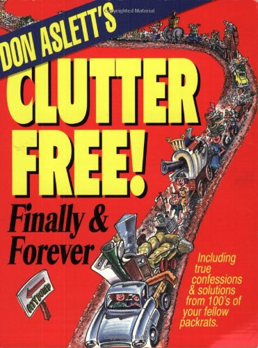 9780937750124: Don Aslett's Clutter-Free!: Finally & Forever