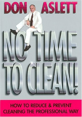 9780937750223: No Time to Clean: How to Reduce and Prevent Cleaning the Professional Way