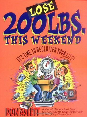 9780937750230: Lose 200 Lbs This Weekend: It's Time to Declutter Your Life