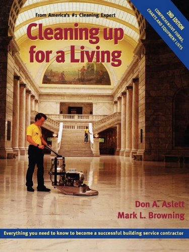 Cleaning Up for a Living 2nd Edition: Don Aslett; Mark Browning