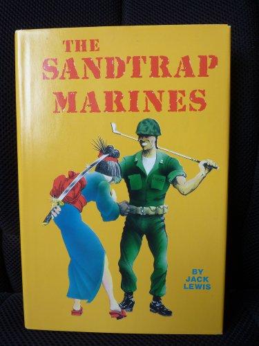 Sandtrap Marines: Lewis, Jack P.