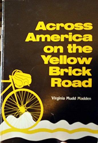 Across America on the Yellow Brick Road: Madden, Virginia Mudd
