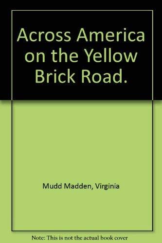 Across America on the Yellow Brick Road: Virginia Mudd Madden