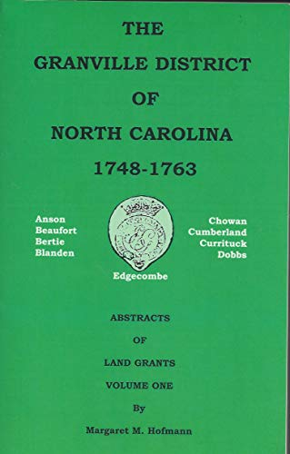 The Granville District of North Carolina, 1748-1763: Abstracts of Land Grants, 3 Volumes: Hofmann, ...
