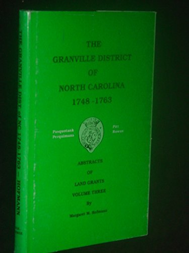 9780937761038: The Granville District of North Carolina 1748-1763: Abstracts of Land Grants, Volume Three