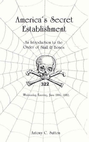 America's Secret Establishment - An Introduction to the Order of the Skull & Bones