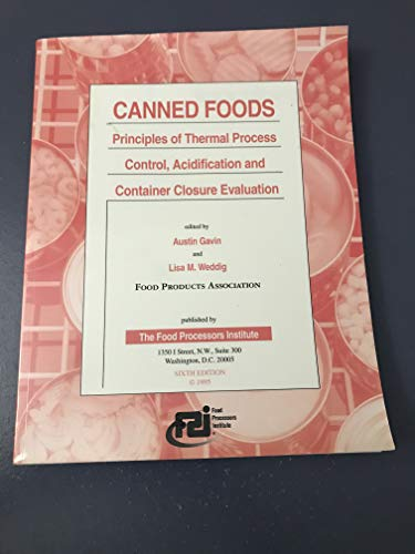 9780937774045: Canned Foods: Principles of Thermal Process Control, Acidification and Container Closure Evaluation