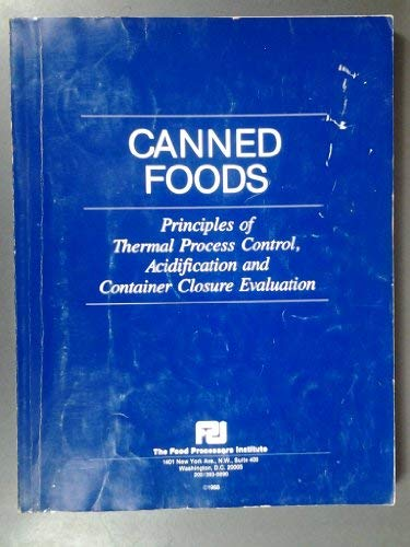 9780937774205: Canned Foods-Principles of Thermal Process Control, Acidification and Container Closure Evaluation