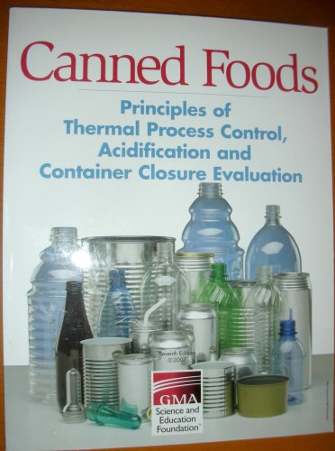 9780937774588: Canned Foods, Principles of Thermal Process Control, Acidification and Container Evaluation.