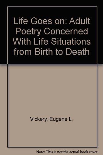 9780937775097: Life Goes on: Adult Poetry Concerned With Life Situations from Birth to Death