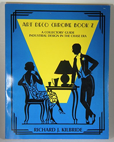 9780937791059: Art Deco Chrome Book 2: A Collectors' Guide Industrial Design in the Chase Era