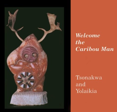 9780937808559: Welcome the Caribou Man