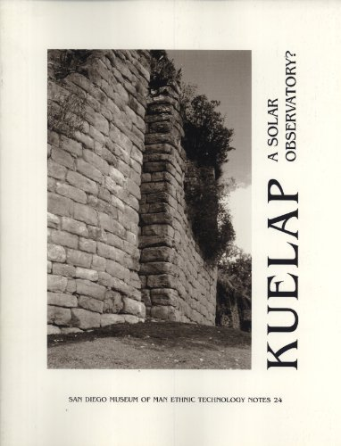 9780937808665: Kuelap: A Solar Observatory? (Ethnic Technology Notes, 24)
